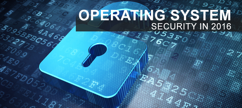 Operating System Security in 2016